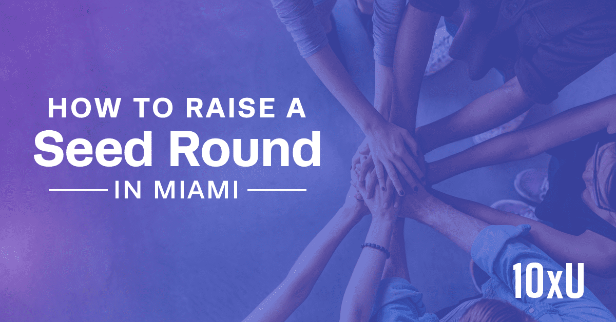 HOW TO RAISE SEED FUNDING IN MIAMI - Refresh Miami