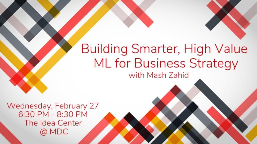 Building Smarter, High Value ML for Business Strategy